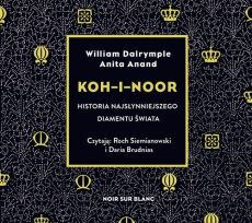 Koh-i-Noor - Anita Anand, William Dalrymple