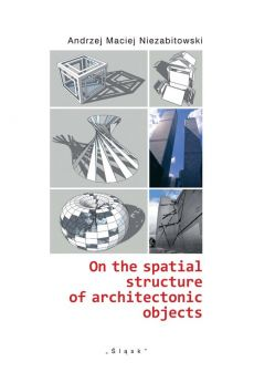 On the spatial structure of architectonic objects - Outlet - Niezabitowski Andrzej Maciej