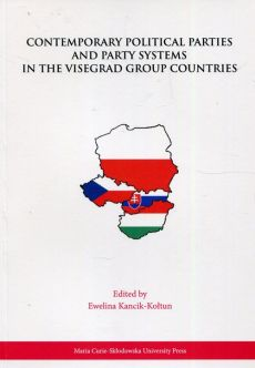 Contemporary Political Parties and Party Systems in the Visegrad Group Countries - Ewelina Kancik-Kołtun