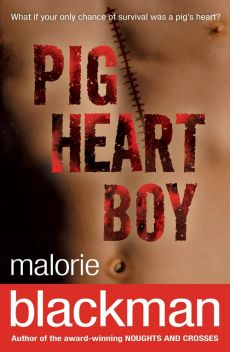 Pig-Heart Boy - Malorie Blackman