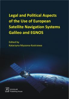 Legal And Political Aspects of The Use of European Satellite Navigation Systems Galileo and EGNOS - Outlet