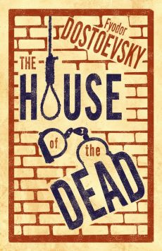 House of the Dead - Fyodor Dostoevsky