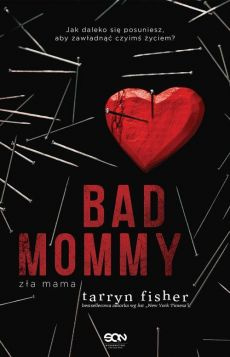 Bad Mommy - Outlet - Tarryn Fisher