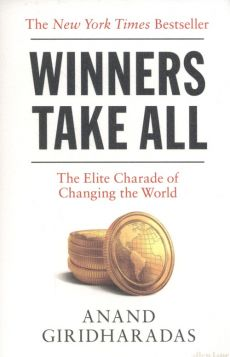 Winner takes all - Outlet - Anand Giridharadas