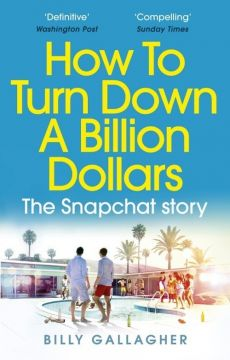 How to Turn Down a Billion Dollars - Billy Gallagher