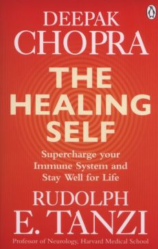 The Healing Self - Deepak Chopra, Tanzi Rudolph E.