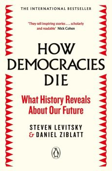 How Democracies Die - Outlet - Steven Levitsky, Daniel Ziblatt