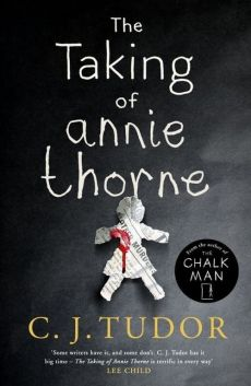 The Taking of Annie Thorne - C.J. Tudor