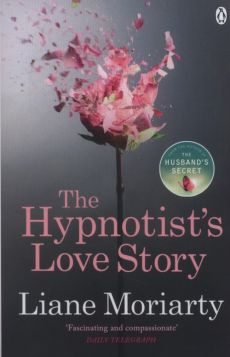 The Hypnotists Love Story - Outlet - Liane Moriarty
