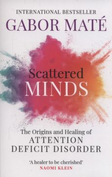 Scattered minds - Gabor Mate