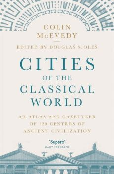 Cities of the Classical World - Colin McEvedy