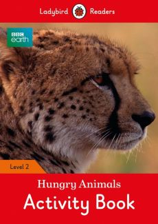 BBC Earth Hungry Animals Activity Book Level 2
