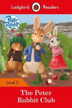 Peter Rabbit The Peter Rabbit Club Level 2
