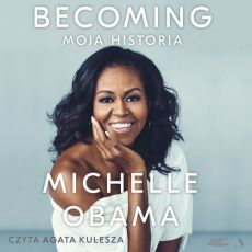 Becoming Moja historia - Michelle Obama