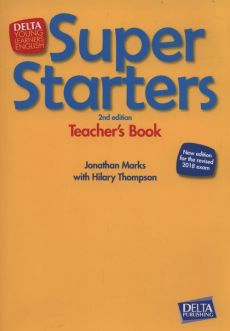 Super Starters Second Edition Teacher's Book - Jonathan Marks, Hilary Thompson