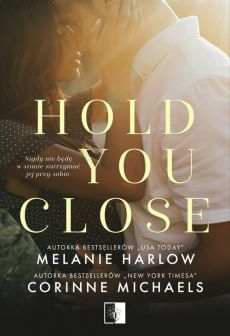 Hold you close - Michaels Corinne, Harlow Melanie