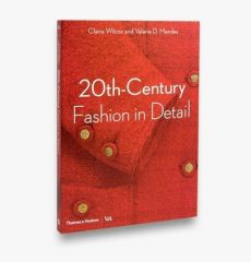 20th-Century Fashion in Detail - Mendes Valerie D., Wilcox  Claire