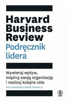 Harvard Business Review. Podręcznik lidera - Ashkenas Ron, Manville Brook
