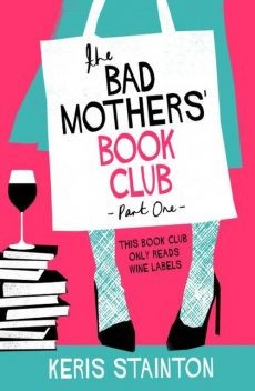 "The Bad Mothers"" Book Club - Keris Stainton"