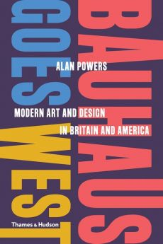 Bauhaus Goes West: Modern Art. And Design in Britain and America