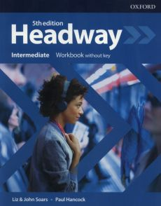 Headway Intermediate Workbook - Paul Hancock, John Soars, Liz Soars