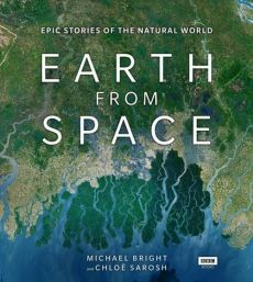Earth from Space - Michael Bright, Chloe Sarosh