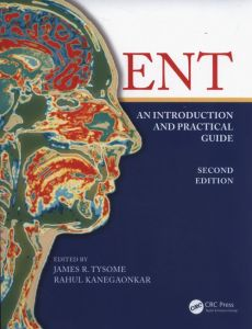 ENT: An Introduction and Practical Guide - Rahul Kanegaonkar, James Tysome