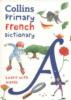 Collins Primary French Dictionary: Learn with words - Maria Herbert-Liew