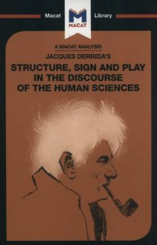 Jacques Derrida's Structure, Sign, and Play in the Discourse of Human Sciences - Tim Smith-Laing
