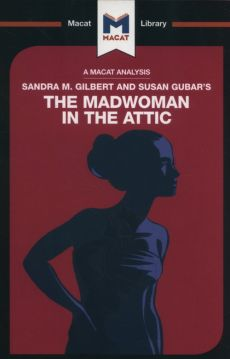 Sandra M. Gilbert and Susan Gubar's The Madwoman in the Attic - Rebecca Pohl