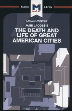 The Death and Life of Great American Cities - Martin Fuller, Ryan Moore