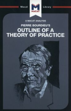 Pierre Bourdieu's Outline of a Theory of Practice - Rodolfo Maggio