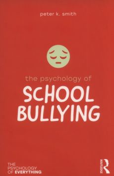 The Psychology of School Bullying - Smith Peter K.