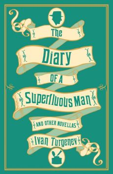 The Diary of a Superfluous Man and Other Novellas - Ivan Turgenev