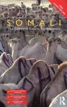 Colloquial Somali The Complete Course for Beginners - Martin Orwin