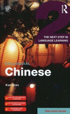 Colloquial Chinese 2 The next step in language learning - Kan Qian