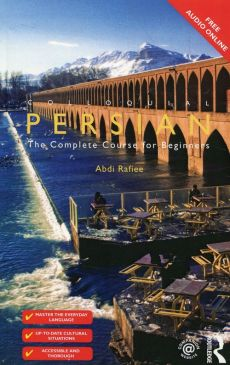 Colloquial Persian The Complete Course for Beginners - Abdi Rafiee