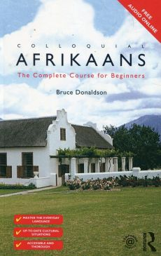 Colloquial Afrikaans The Complete Course for Beginners - Bruce Donaldson