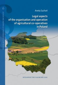 Legal aspects of the organisation and operation of agricultural co-operatives in Poland - Aneta Suchoń