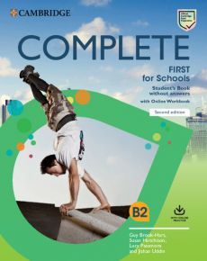 Complete First for Schools B2 Student's Book without answers with Online Workbook - Guy Brook-Hart, Susan Hutchison, Lucy Passmore, Jishan Uddin, Souza Natasha De
