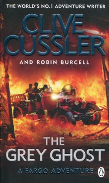 The Grey Ghost Fargo Adventure - Robin Burcell, Clive Cussler
