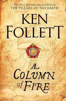 A Column of Fire - Ken Follet