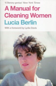 A Manual for Cleaning Women - Lucia Berlin