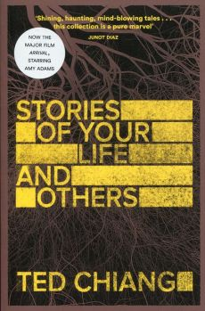 Stories of Your Life and Other - Ted Chiang