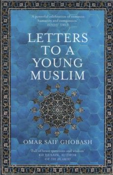Letters to a Young Muslim - Ghobash Omar Saif