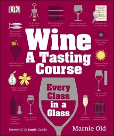 Wine A Tasting Course - Marnie Old