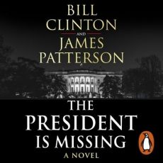 President is missing - Bill Clinton, James Patterson