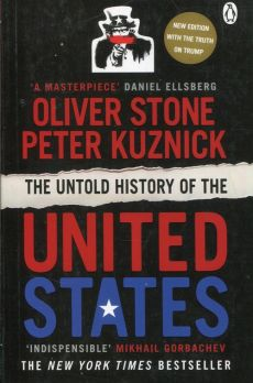 The Untold History of the United States - Peter Kuznick, Oliver Stone