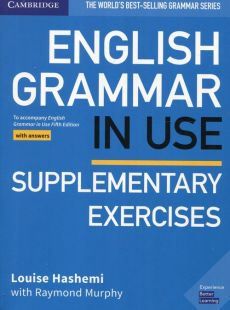 English Grammar in Use Supplementary Exercises Book with Answers - Louise Hashemi, Raymond Murphy