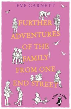 Further Adventures of the Family from One End Street - Eve Garnett